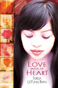 Love Made of Heart (a mother-daughter love story) by Teresa LeYung-Ryan